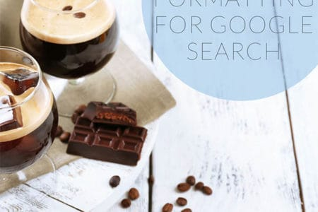 Image with coffee and white background heading recipe formatitng for google